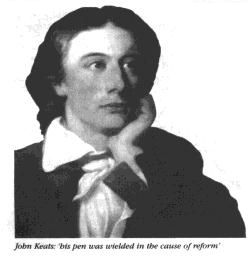 John Keats: 'his pen wielded in the cause of reform'